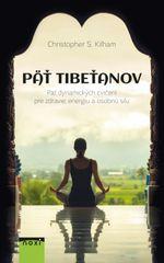 Päť Tibeťanov, 3. vyd.- Christopher S. Kilham