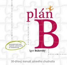 Plán B – 30-dňový manuál zdravého chudnutia - Bukovský Igor