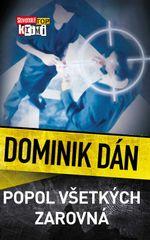 Popol všetkých zarovná - Dominik Dán