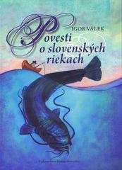 Povesti o slovenských riekach - Válek Igor