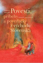 Povesti, príbehy a povedačky z východu Slovenska - Anna Hausová