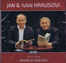 Prosím tě, neblázni! - CD (Čte Jan Kraus a Ivan Kraus) - Jan & Ivan Kraus