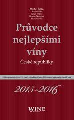 Průvodce nejlepšími víny České republiky 2015-2016 - Kolektív