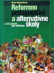 Reformnopedagogické a alternatívne školy a ich prínos pre reformu - Mária Matulčíková