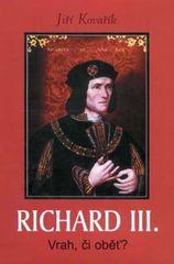 Richard III. - Vrah, či oběť? - Jiří Kovařík