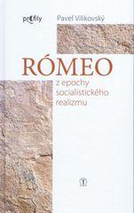 Rómeo z epochy socialistického realizmu - Pavel Vilikovský