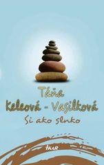 Si ako slnko - Táňa Keleová-Vasilková