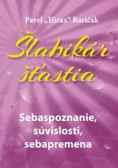 Šlabikár šťastia 2. - Sebaspoznanie, súvislosti, sebapremena - Pavel Hirax Baričák