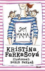 Som mama - Kristína Farkašová