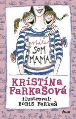 Stále som mama - Kristína Farkašová