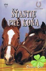 Šťastie pre koňa - Gohl Christiane
