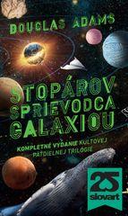 Stopárov sprievodca galaxiou. Kompletné vydanie kultovej päťdielnej trilógie - Douglas Adams
