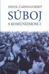 Súboj s komunizmom 2 - Pavol Čarnogurský