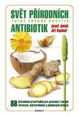 Svět přírodních antibiotik - Tajné zbraně rostlin - Josef Jonáš, Jiří Kuchař