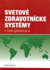 Svetové zdravotnícke systémy v čase globalizácie - Peter Ondruš