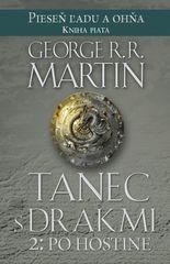 Tanec s drakmi 2: Po hostine - Pieseň ľadu a ohňa kn.5 - George R. R. Martin