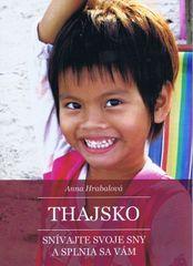 Thajsko – Snívajte svoje sny a splnia sa vám - Anna Hrabalová