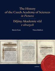 The History of the Czech Academy of Sciences in Pictures - Vlasta Franc Martin, Mádlová