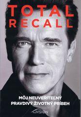 Total Recall - môj neuveriteľný pravdivý životný príbeh - Schwarzenegger Arnold & Petre Peter