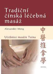 Tradiční čínská léčebná masáž - Učebnice masáže Tuina - Alexander Meng