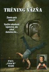 Tréning väzňa - Wade Paul