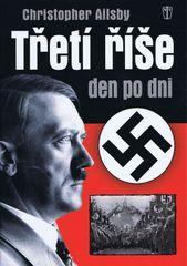 Třetí říše den po dni - 2. vydání - Ailsby Christopher