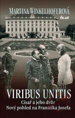 Viribus Unitis: Císař a jeho dvůr - Martina Winkelhofer