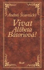 Vivat, Alžbeta Bátoriová - Štiavnický Andrej