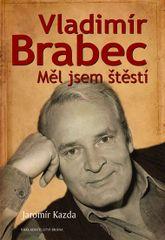 Vladimír Brabec - Měl jsem štěstí - Jaromír Kazda