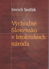 Východné Slovensko v letokruhoch národa - Imrich Sedlák