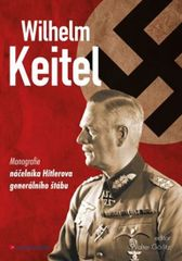 Wilhelm Keitel - Monografie náčelníka Hitlerova generálního štábu - Walter Görlitz