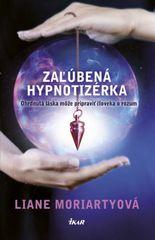 Zamilovaná hypnotizérka - Liane Moriartyová