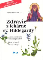 Zdravie z lekárne sv. Hildegardy, 3vyd. - Reinhard Schiller