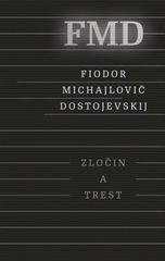 Zločin a trest, 3. vydanie - Fiodor Michajlovič Dostojevskij