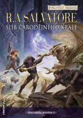 Žoldáci 2 - Slib Čarodějného krále - R. A. Salvatore