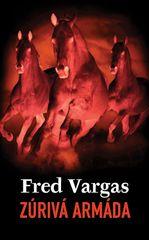 Zúrivá armáda - Fred Vargas