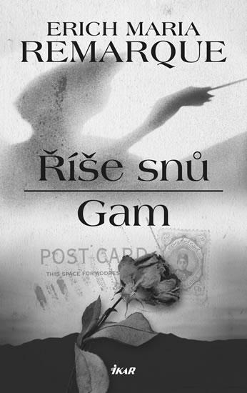 Říše snů, Gam - 3.vydání - Erich Maria Remarque