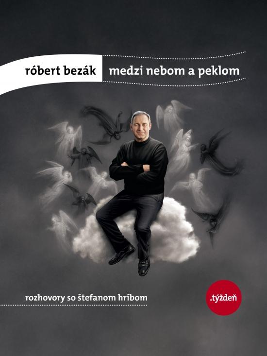 Róbert Bezák: Medzi nebom a peklom - Hríb Štefan