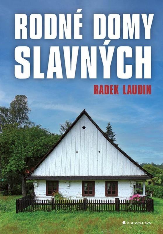 Rodné domy slavných - Radek Laudin