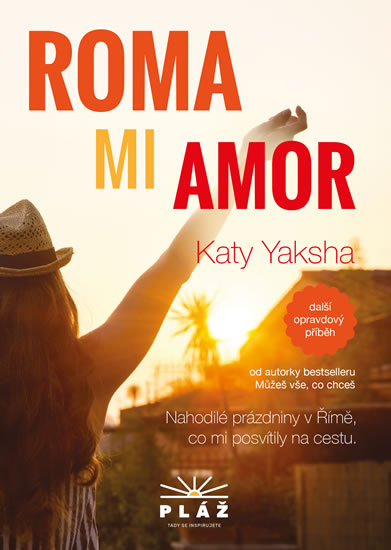 ROMA MI AMOR - Nahodilé prázdniny v Římě, co mi posvítily na cestu - Katy Yaksha