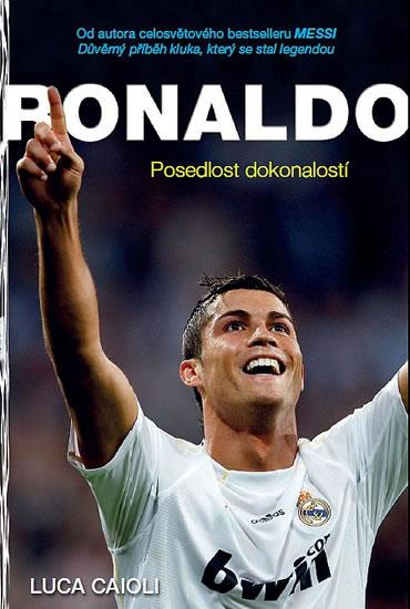Ronaldo - Posedlost dokonalostí - 2.vydání - Luca Caioli
