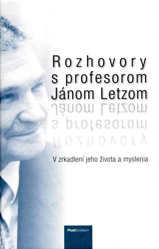 Rozhovory s profesorom Jánom Letzom - Kolektív autorov