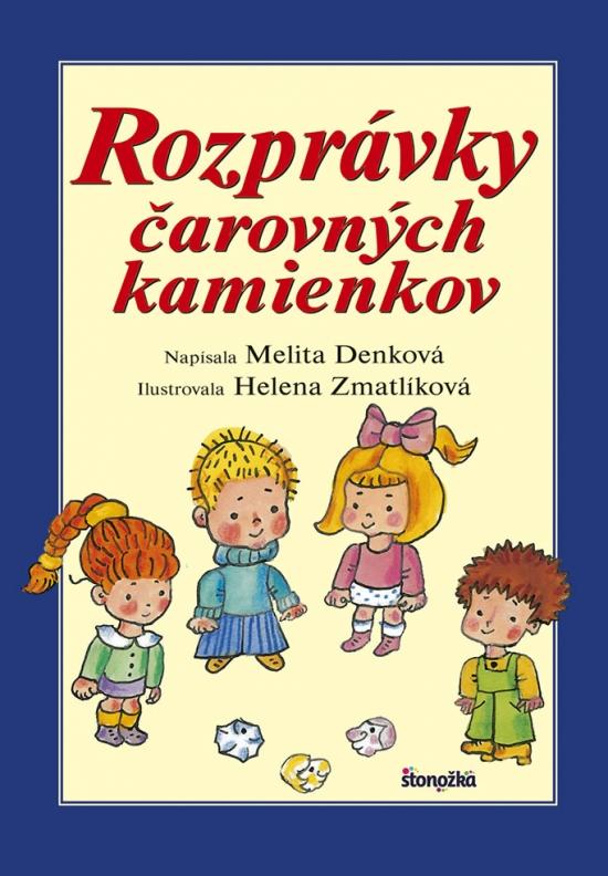Rozprávky čarovných kamienkov, 3. vydanie - Melita Denková