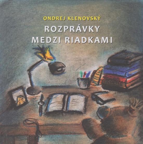 Rozprávky medzi riadkami - Ondrej Klenovský