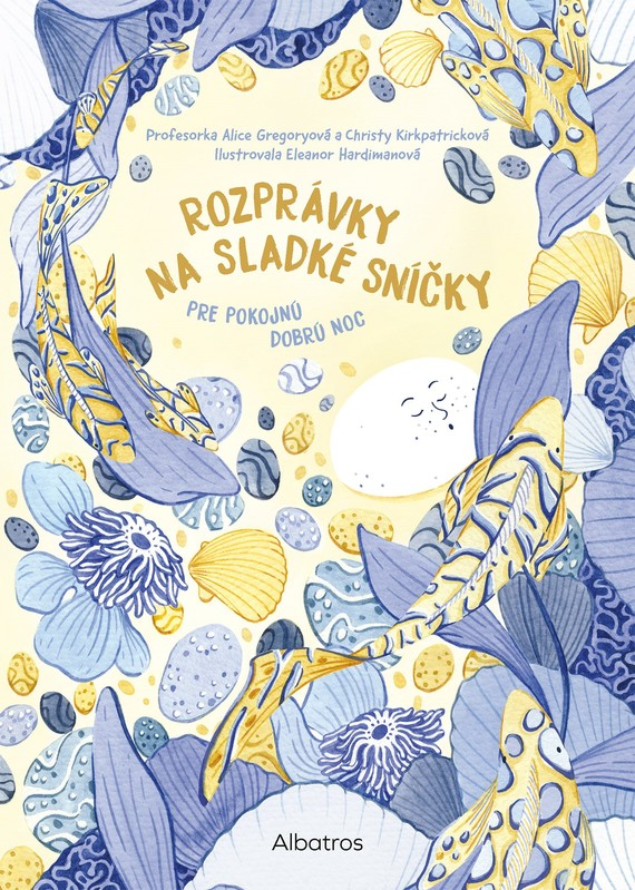 Rozprávky na sladké sníčky - Alice Gregoryová, Christy Kirkpatricková