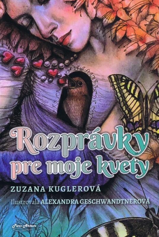 Rozprávky pre moje kvety - Zuzana Kuglerová