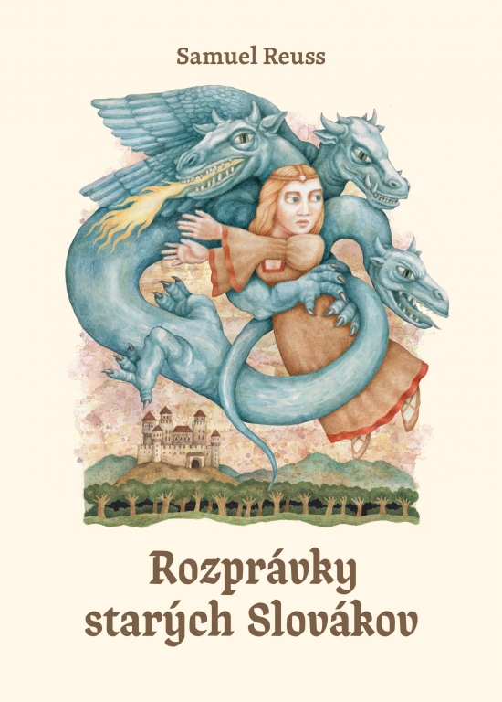 Rozprávky starých Slovákov - Samuel Reuss