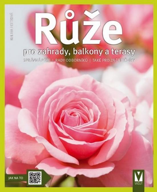 Růže pro zahrady, balkony a terasy - Heitzová Halina