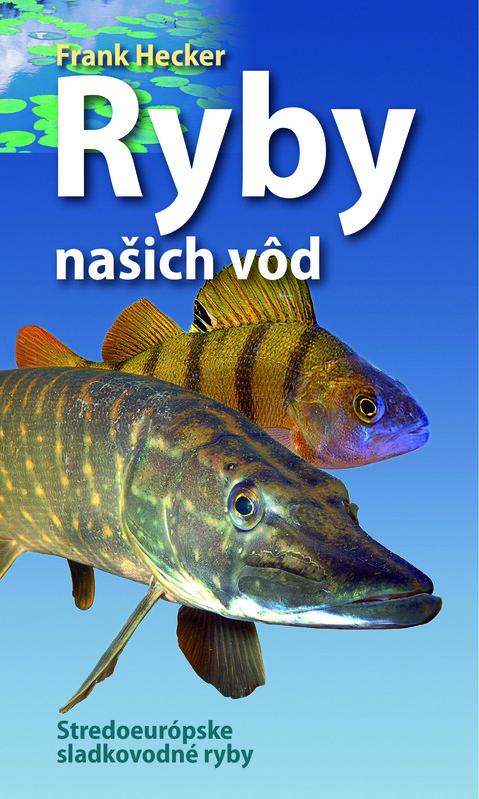 Ryby našich vôd - Frank Hecker