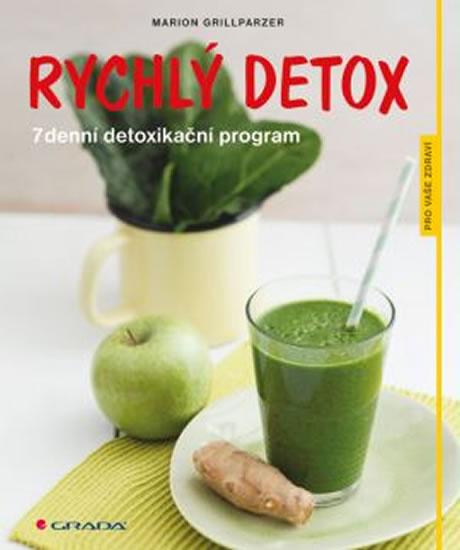 Rychlý detox - 7denní detoxikační program - Marion Grillparzer a kolektív